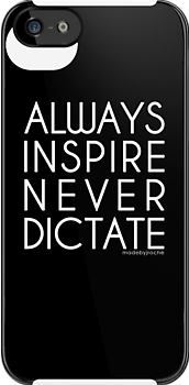 INSPIRE, NEVER DICTATE | Made by Jroché by MADE BY JROCHÉ