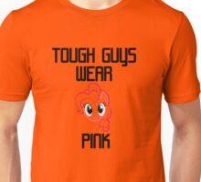 Tough Guys Wear Pink Unisex T-Shirt