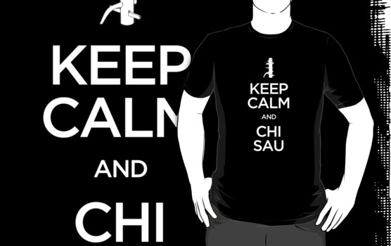 Keep Calm and Chi Sau (Wing Chun) - Light by bammydfbb