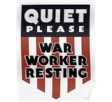 Quiet Please - War Worker Resting Poster