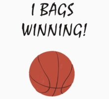 I Bags Winning! - Basketball by Brother-Rhogar
