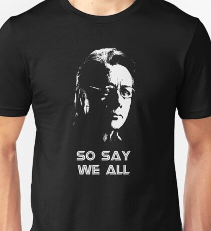 Admiral Adama : So Say We All Unisex T-Shirt