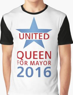 United - Queen for Mayor Graphic T-Shirt