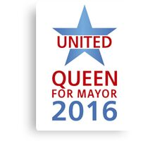 United - Queen for Mayor Canvas Print