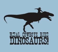 Real Cowboys Ride Dinosaurs! Kids Clothes