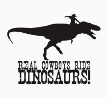 Real Cowboys Ride Dinosaurs! by mancerbear