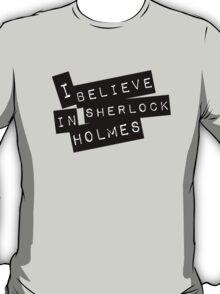 """""""I Believe"""" in Sherlock Holmes T-Shirt"""