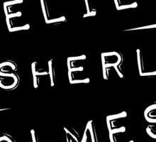 """""""I Believe"""" in Sherlock Holmes Sticker"""