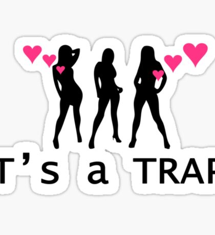 Its A Trap! Sticker