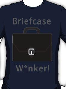 Briefcase W*nker T-Shirt