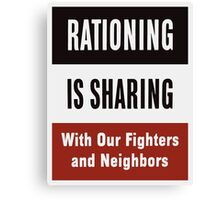 Rationing Is Sharing -- WWII  Canvas Print