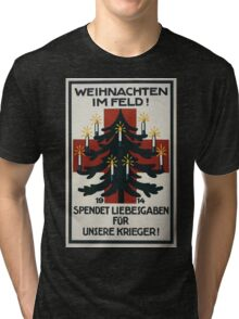 Weihnachten im Feld! 1914 Spendet Liebesgaben für unsere Krieger! 1256 Tri-blend T-Shirt