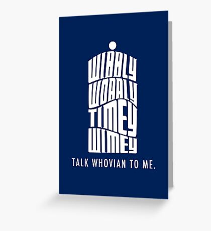 Talk Whovian To Me Greeting Card