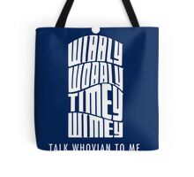 Talk Whovian To Me Tote Bag