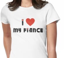 Engaged I Love My Fiance Womens Fitted T-Shirt