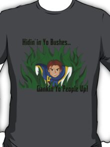 Garen Gank - Hidin' in Yo Bushes T-Shirt