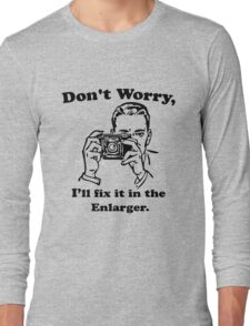 Don't worry, I'll fix it in the enlarger. Long Sleeve T-Shirt