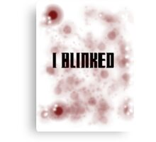 Blinked Canvas Print