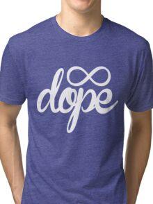 Infinitely Dope Tri-blend T-Shirt
