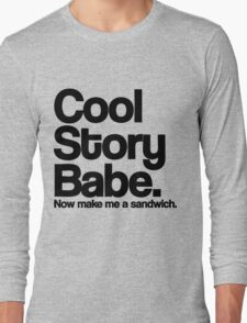 Cool Story Babe Long Sleeve T-Shirt
