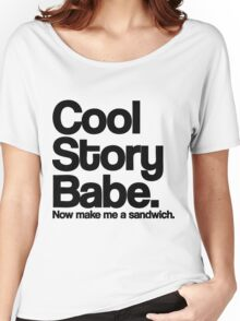 Cool Story Babe Women's Relaxed Fit T-Shirt