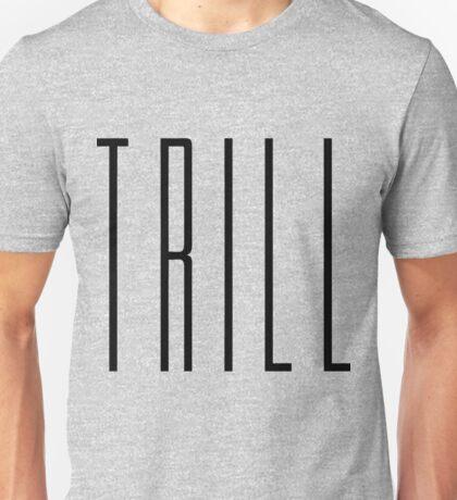 Trill Unisex T-Shirt