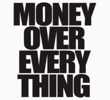 Money Over Everything by roderick882