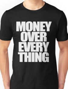 Money Over Everything Unisex T-Shirt