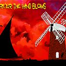 Horsey Drainage Mill & Wherry - Where'ere the Wind Blows by Dennis Melling
