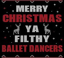 Merry Christmas Ya Filthy Ballet Dancers Ugly Christmas Printed Costume. by aestheticarts