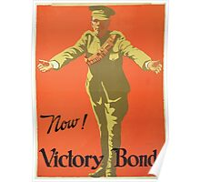 Now! Victory Bonds Poster