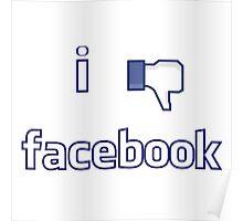 I dont like Facebook Poster