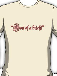 """Son of a bitch!""  T-Shirt"