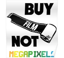 Buy Film Not Megapixels Poster