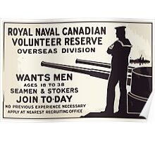 Royal Naval Canadian Volunteer Reserve Overseas Division wants men ages 18 to 38 Seamen & stokers Join to day Poster