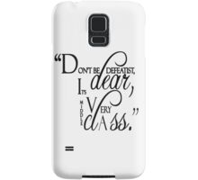 "Lady Violet Quotes "" Don't be defeatist dear, it's very middle class"" Samsung Galaxy Case/Skin"