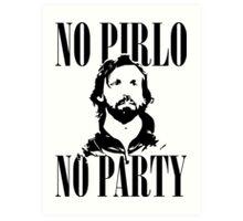 No Pirlo, No Party v2 Art Print