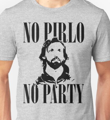 No Pirlo, No Party v2 Unisex T-Shirt