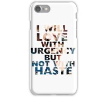 Not with Haste iPhone Case/Skin