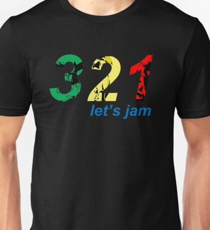 321...let's jam Unisex T-Shirt