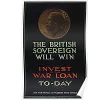 The British sovereign will win Invest in the war loan to day 242 Poster