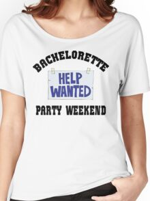 """Funny Bachelorette """"Bachelorette Party Weekend Help Wanted"""" Women's Relaxed Fit T-Shirt"""