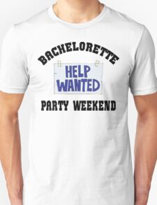 "Funny Bachelorette ""Bachelorette Party Weekend Help Wanted"" Unisex T-Shirt"