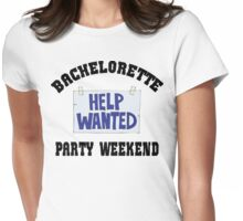 "Funny Bachelorette ""Bachelorette Party Weekend Help Wanted"" Womens Fitted T-Shirt"
