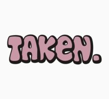 "Bachelorette ""Taken"" by FamilyT-Shirts"