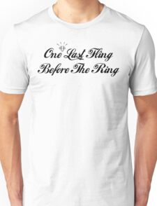 Bachelorette One Last Fling Before The Ring Unisex T-Shirt