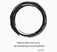Zen Saying - Nature does not hurry  by Zenology Arts