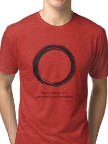 Zen Saying - Nature does not hurry  Tri-blend T-Shirt