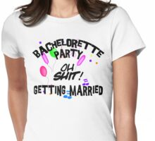 Bachelorette Party Getting Married Womens Fitted T-Shirt