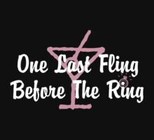 Bachelorette Party Last Fling by FamilyT-Shirts
